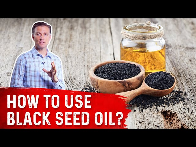 How To Use Black Seed Oil? | Dr.Berg
