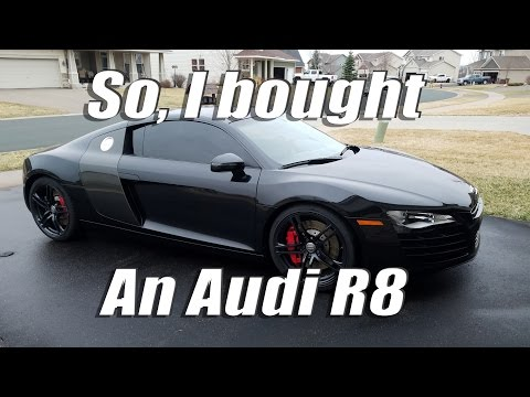 So, I bought an Audi R8