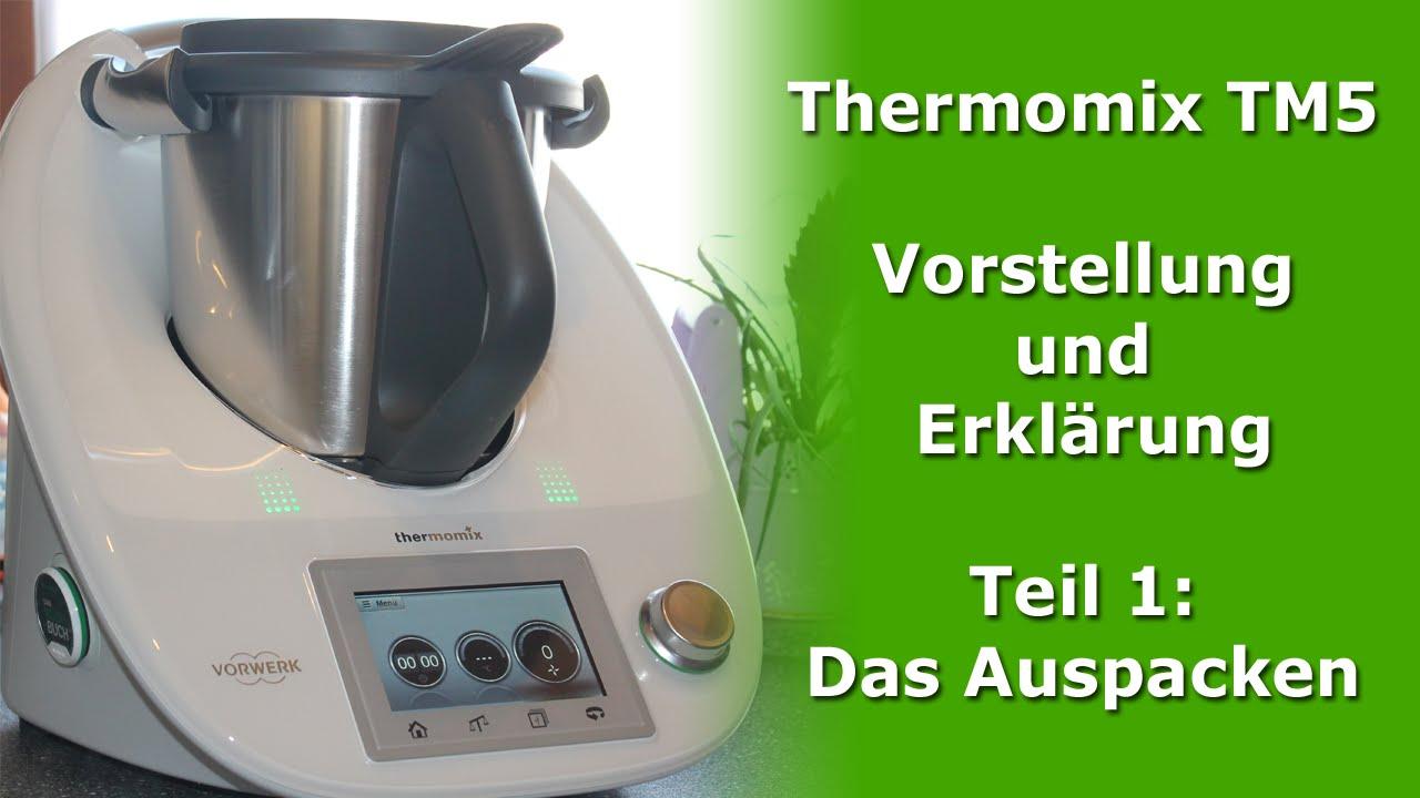 Thermomix TM5 Vorstellung und Erklärung Teil 1: Das Auspacken - YouTube