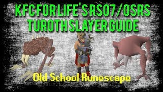 Rs07- Ultimate Turoth Slayer Guide - KFC