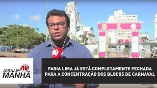 Faria Lima já está completamente fechada para a concentração dos blocos de Carnaval