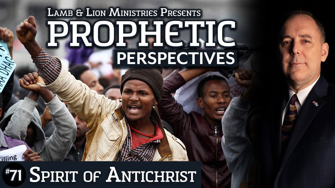 Spirit of Antichrist | Prophetic Perspectives #71