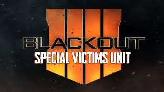 """""""Blackout: Special Victims Unit"""" ... Nice Work! - (Team Killing / Trolling in Black Ops 4 Blackout)"""
