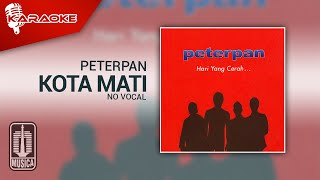 Peterpan - Kota Mati (Original Karaoke Video) | No Vocal