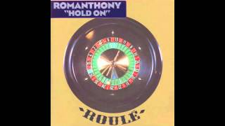 Romanthony - Hold On (Got A Grip Dubb)