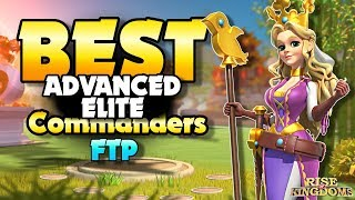 TOP 5 BEST Elite and Advanced Commanders for Free to Play Players Rise of Kingdoms