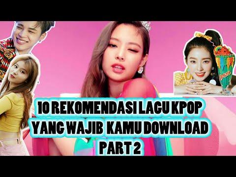 10 Rekomendasi lagu kpop yang wajib kamu download part 2