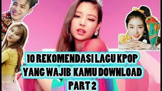 Gambar cover 10 Rekomendasi lagu kpop yang wajib kamu download part 2