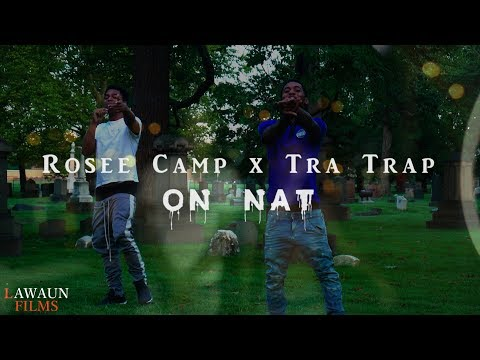 Rosee Camp x Tra Trap - On Nat (MUSIC VIDEO) @LawaunFilms_