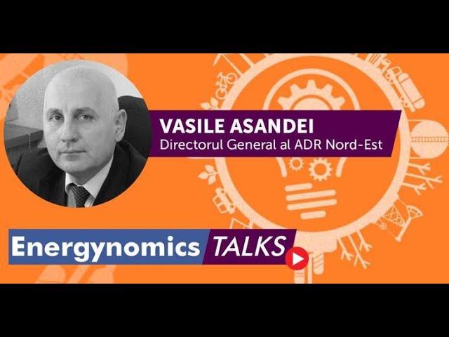 Vasile Asandei, Director General ADR Nord-Est, la EnergynomicsTalks
