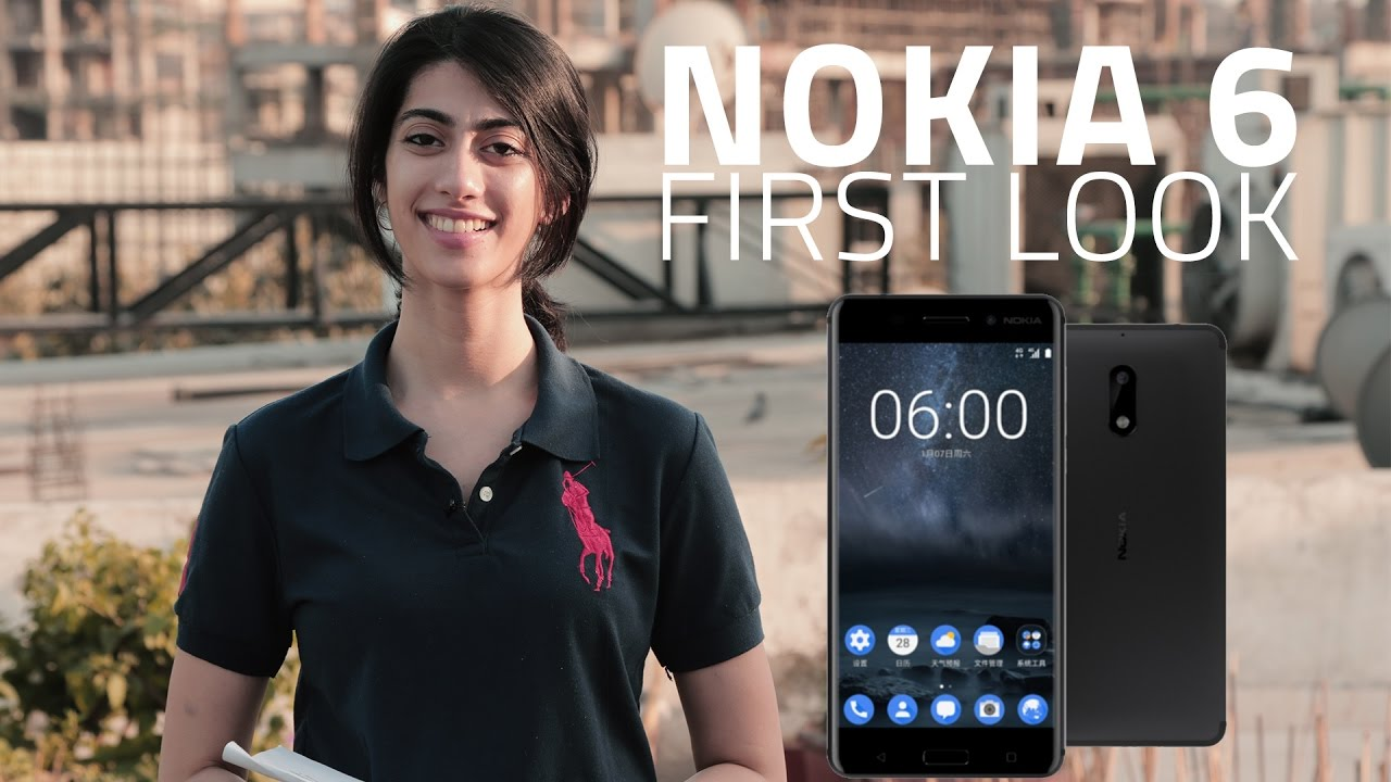 Nokia 6 First Look   Global Launch, India Launch, Special Edition, and More