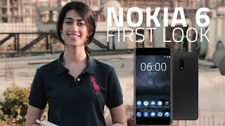 Nokia 6 First Look | Global Launch, India Launch, Special Edition, and More