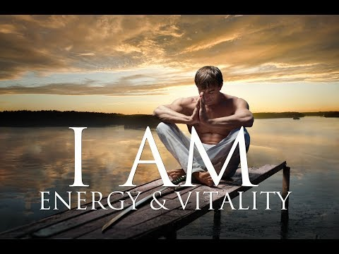 I AM Affirmations: Unstoppable Energy, Physical Vitality, Ra