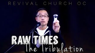 RAW Times - The Tribulation | Revival Church OC | 2.14.21