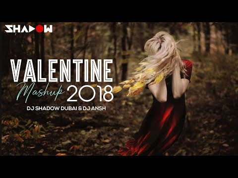 Valentines Mashup 2018 | DJ Shadow Dubai & DJ Ansh | Bollywood Love Songs
