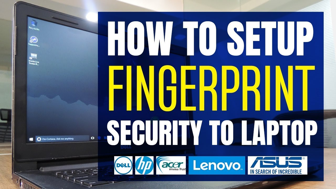 How to Setup Fingerprint on Any Laptop | Dell, HP, Acer, Lenovo, Asus &  More | Windows 10,8