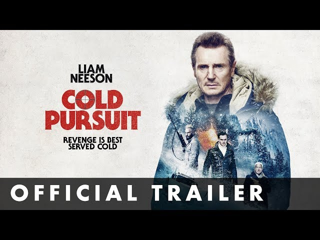 COLD PURSUIT - Official Trailer - Starring Liam Neeson