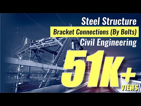 Bracket Connections (by bolts) | Steel Structure | CE