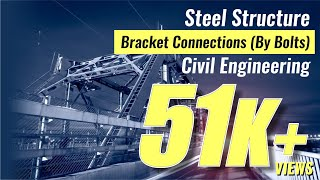 Bracket Connections (By Bolts) | Steel Structure | Civil Engineering