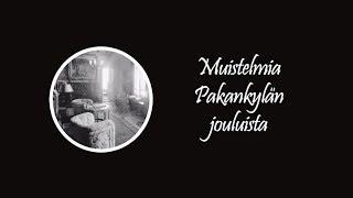 Muistelmia Pakankylän jouluista - Kari Bergholm - Historia - Backbyn Kartano Espoossa