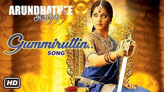 Tamil Hit Songs | Arundhati Tamil Movie | Gummiruttin Video Song | Anushka Shetty