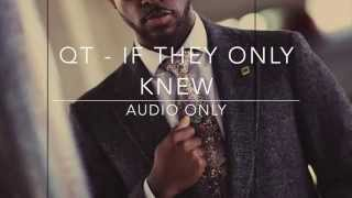 ** QT - If They Only Knew New Gospel R&B 2015 (Audio Only) **