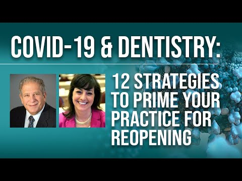COVID-19 & Dentistry: 12 Strategies To Prime Your Practice For Reopening