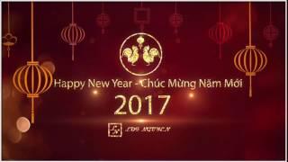 Intro Chúc Mừng Xuân Đinh Dậu 2017 (3 phiên bản) - Ultimate Demo - Editor by Loi Nguyen