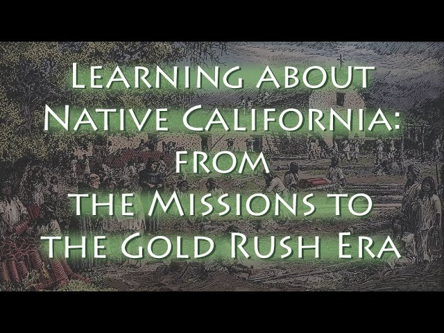 Learning about Native California: From the Missions to the Gold Rush Era