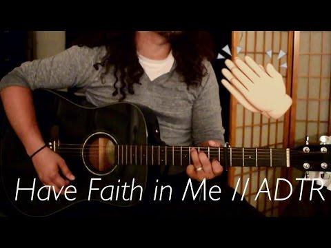 Have Faith in Me // ADTR Tutorial