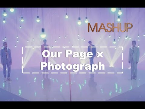 Our Page x Photograph (MASHUP) - SHINee x Ed Sheeran