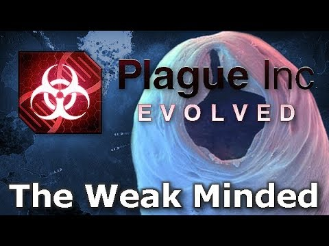 Plague Inc: Custom Scenarios - The Weak Minded