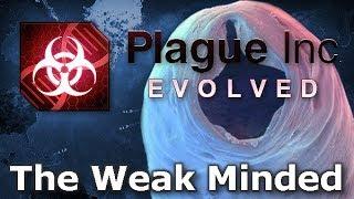 Plague Inc: Custom Scenarios - The Weak Minded