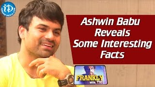 Ashwin Babu Reveals Some Interesting Facts     Frankly With TNR    Talking Movies