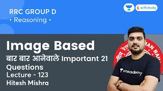 Image Based Important 21 Questions   Lecture -123   Reasoning   RRB Group D   wifistudy   Hitesh Sir