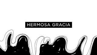 Hermosa Gracia - La Música de Cosmovizión (Letra)