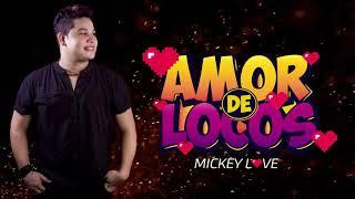 Mickey Love - Amor de Locos