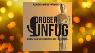 Grober Unfug - Folge 2: Die Oscars 2019 und ein Tippspiel