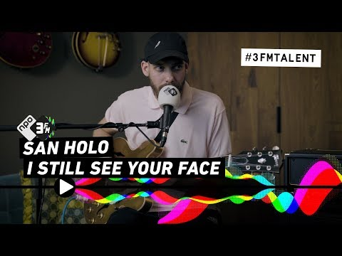 SAN HOLO - I STILL SEE YOUR FACE - 3FM TALENT SESSIE