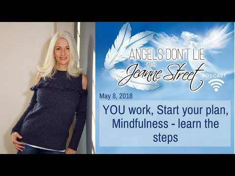 YOU work, Start your plan, Callers! Mindfulness - learn the steps