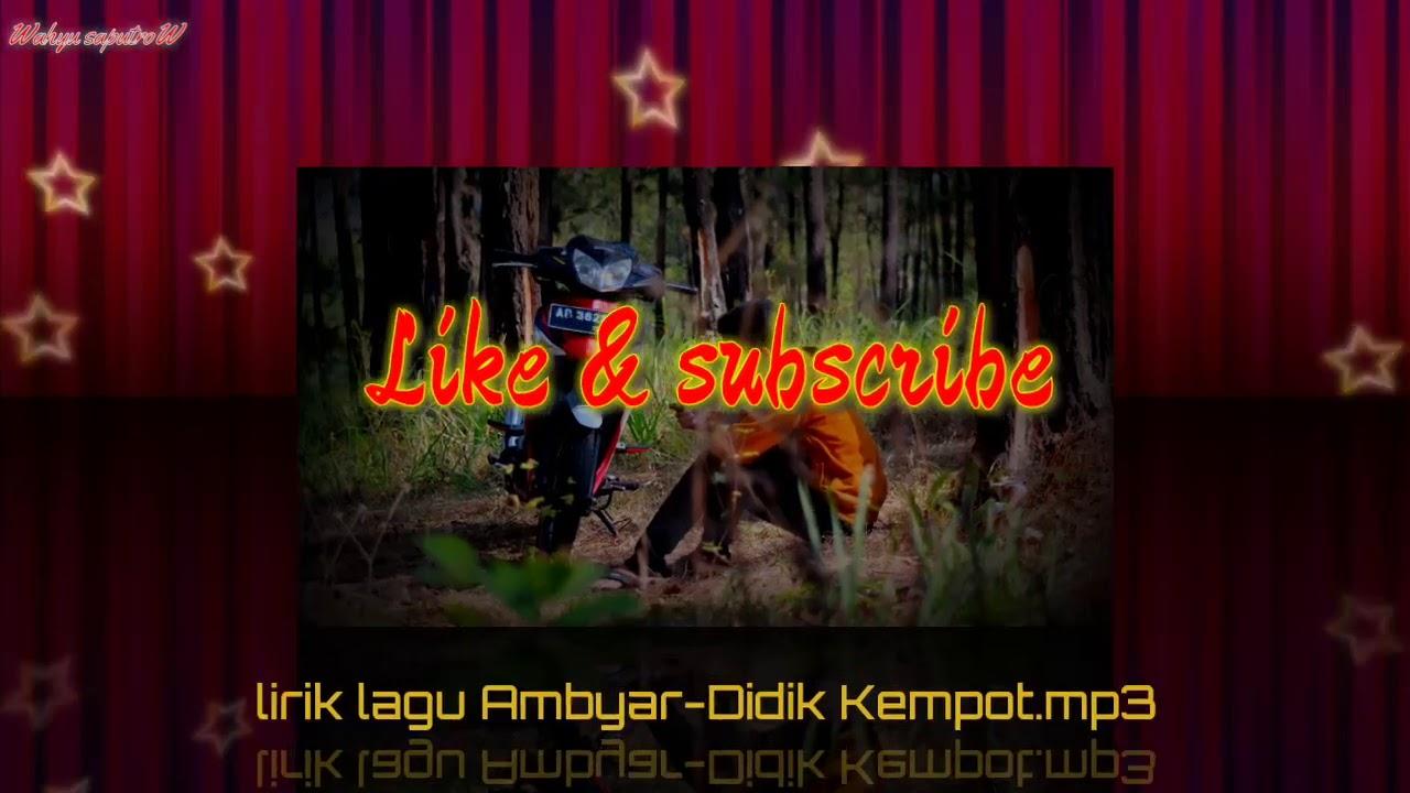 Lirik Lagu Ambyar Didik Kempot Mp3 Youtube
