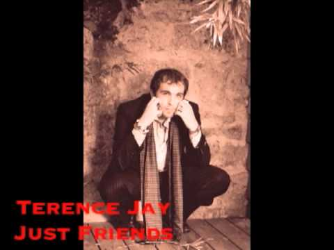 JUST FRIENDS - TERENCE JAY