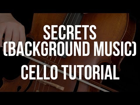 Cello Tutorial: Secrets (Background Music)