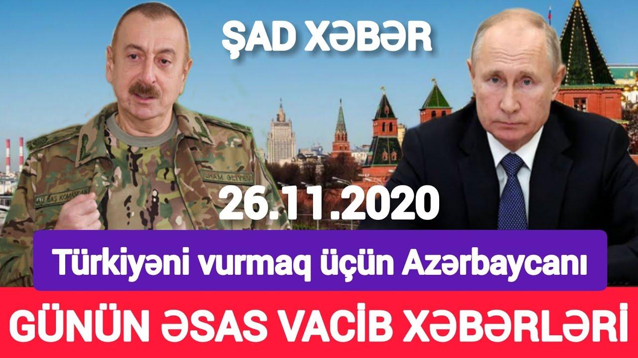 Yekun xəbərlər 26.11.2020 Türkiyəni vurmaq üçün Azərbaycanı, son xeberler bugun 2020