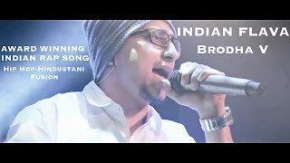Indian Flava (Award Winning Hip Hop-Hindustani Fusion Song) - Brodha V Live in Bangalore