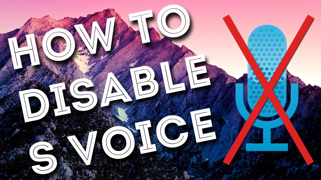 How to disable S Voice on Samsung Galaxy S4, S5 & S6