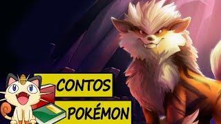 Contos Pokémon #1 - Arcanine o Lendário  Pokémon