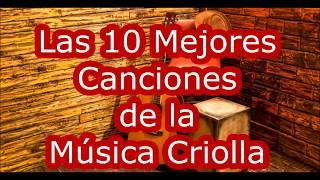 Las 10 Mejores Canciones de la Música Criolla