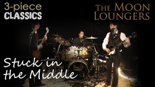 Stuck in the Middle With You - Performed by the Moon Loungers 3 Piece Band (with guitar tab)
