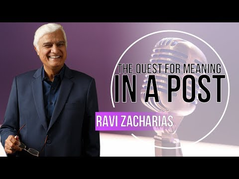Ravi Zacharias 2017 - The Quest for Meaning in a Post-Truth Culture  - NOVEMBER 2017